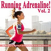 Play & Download Running Adrenaline! Vol. 2 & DJ Mix (The Best Jogging, Running & Sprint Playlist for Every Kind of Runner!) by Various Artists | Napster