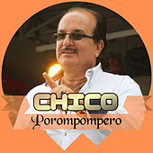 Porompompero by Chico