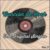 Play & Download Canción de Rock, The Original Singles Vol. 5 by Various Artists | Napster