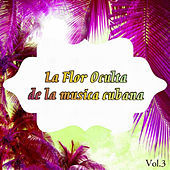 La Flor Oculta de la Música Cubana Vol. 3 by Various Artists