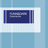 Play & Download Come to me by Funk | Napster