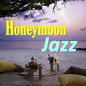 Play & Download Honeymoon Jazz by Various Artists | Napster