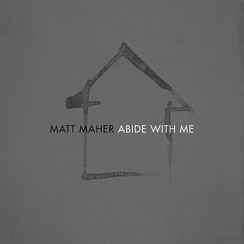 Play & Download Abide with Me (Radio Version) by Matt Maher | Napster