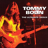 The Ultimate: Redux (Original Recording Remastered) by Tommy Bolin