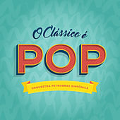 Play & Download O Clássico É Pop - EP by Quinteto de Cordas Orquestra Petrobras Sinfônica | Napster