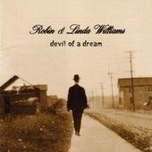 Devil Of A Dream by Robin & Linda Williams