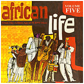 AFRICAN LIFE VOL.5,  From The Golden Age Of 78 Rpm Discs by Various Artists