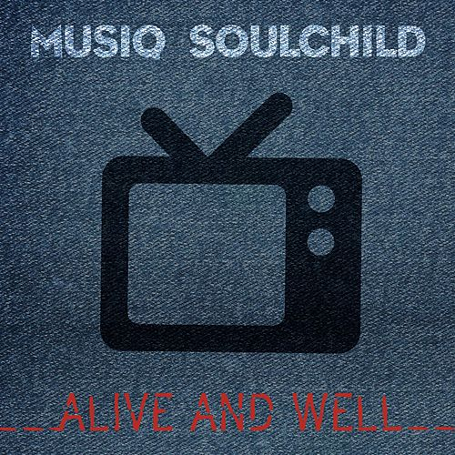 Alive and Well by Musiq Soulchild