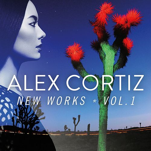 Play & Download New Works, Vol. 1 by Alex Cortiz | Napster
