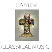 Play & Download Easter Classical Music by Various Artists | Napster