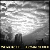 Play & Download Permanent High by Work Drugs | Napster