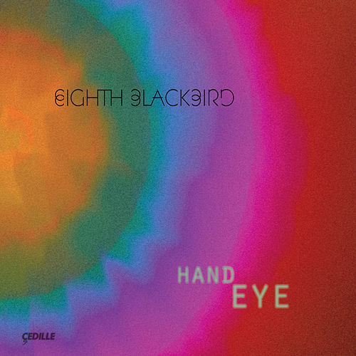 Play & Download Hand Eye by Eighth Blackbird | Napster