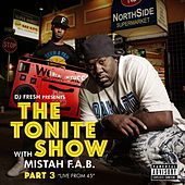 Play & Download The Tonite Show with Mistah F.A.B., Pt. 3: Live from 45 by DJ.Fresh | Napster