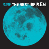 Play & Download In Time: The Best Of R.E.M. 1988-2003 by R.E.M. | Napster