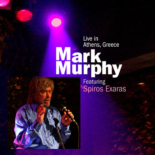 Live in Athens, Greece by Mark Murphy
