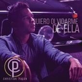 Play & Download Quiero Olvidarme De Ella by Christian Pagán | Napster