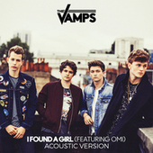 I Found A Girl (Acoustic) by The Vamps