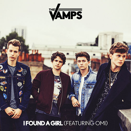 I Found A Girl di The Vamps