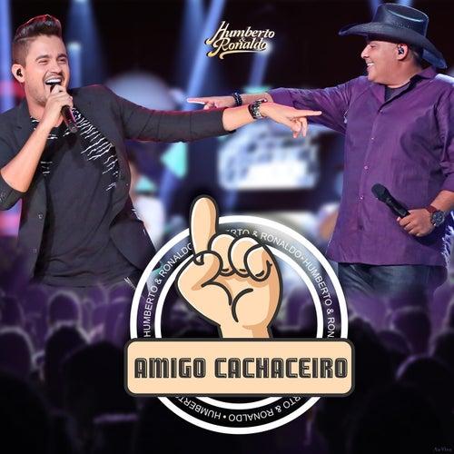 Amigo Cachaceiro (Ao Vivo) de Humberto & Ronaldo