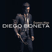 Play & Download Éramos Algo by Diego Boneta | Napster