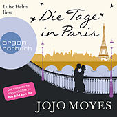 Play & Download Die Tage in Paris (Ungekürzte Lesung) by Jojo Moyes | Napster
