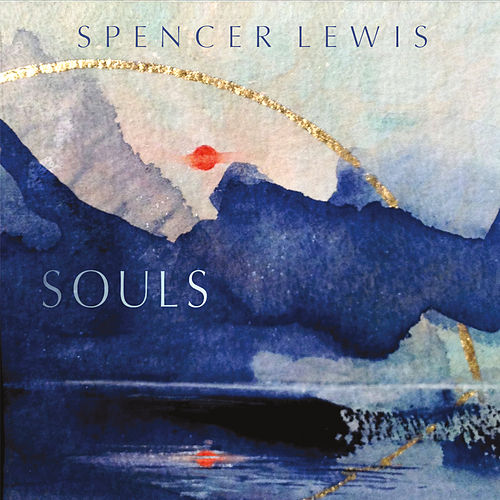 Play & Download Souls by Spencer Lewis | Napster