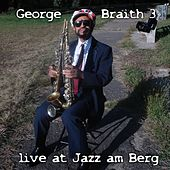Play & Download Live at Jazz am Berg by George Braith | Napster