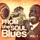 From the Soul Blues, Vol. 1 by Various Artists