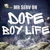 Play & Download Dope Boy Life (Radio Edit) by Mr. Serv-On | Napster