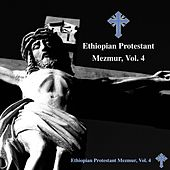Play & Download Ethiopian Protestant Mezmur, Vol. 4 by The Christians | Napster