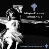 Ethiopian Protestant Mezmur, Vol. 4 by The Christians