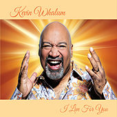 I Live for You by Kevin Whalum