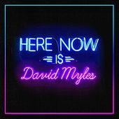 Play & Download Here Now by David Myles | Napster