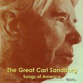 The Great Carl Sandburg: Songs Of America by Carl Sandburg
