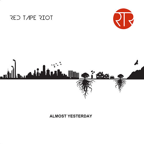 Almost Yesterday by Red Tape Riot