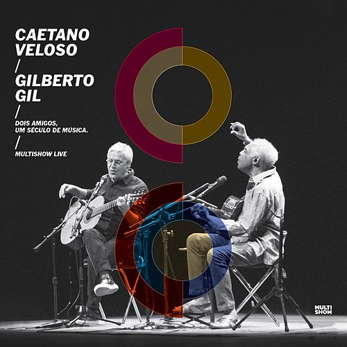 Dois Amigos, Um Século de Música: Multishow Live by Gilberto Gil