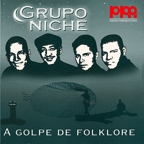 Play & Download A Golpe De Folklore by Grupo Niche | Napster