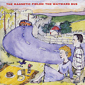 The Wayward Bus/Distant Plastic Trees by The Magnetic Fields