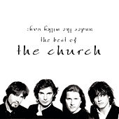 Play & Download Under The Milky Way: The Best Of The Church by The Church | Napster