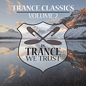 In Trance We Trust Trance Classics Volume 02 by Various Artists