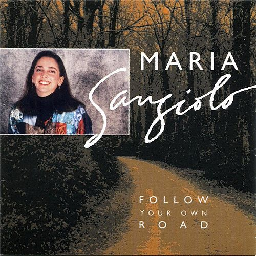 Follow Your Own Heart by Maria Sangiolo
