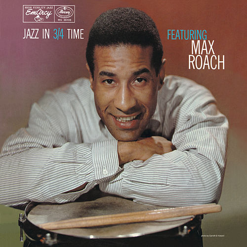 Play & Download Jazz In 3/4 Time by Max Roach | Napster