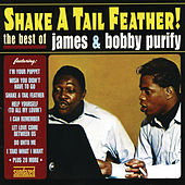Play & Download Shake a Tail Feather: The Best of James & Bobby Purify by James & Bobby Purify | Napster