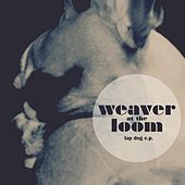 Play & Download Lap Dog by Weaver At The Loom | Napster