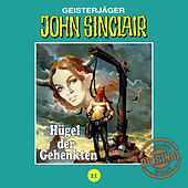 Play & Download Tonstudio Braun, Folge 21: Hügel der Gehenkten by John Sinclair | Napster