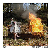 Play & Download The Dream Is Over by PUP | Napster