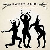 Play & Download Walking in the Dark by Sweet Alibi | Napster