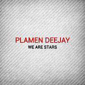 Play & Download We Are Stars by Plamen Deejay | Napster