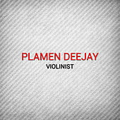 Play & Download Violinist by Plamen Deejay | Napster