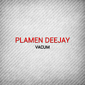 Play & Download Vacum by Plamen Deejay | Napster